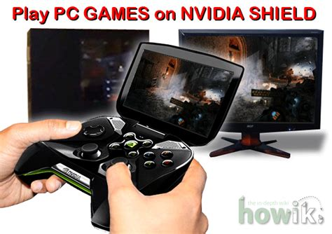 Play PC Games on the NVIDIA SHIELD - VisiHow
